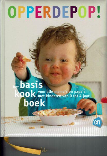 Opperdepop - basiskookboek voor alle mama's en papa's met kinderen van 0 tot 4 jaar