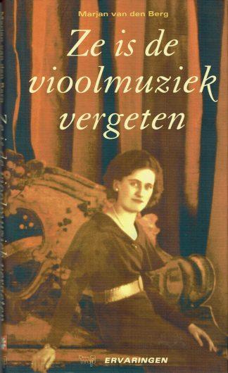 Ze is de vioolmuziek vergeten - Marjan van den Berg