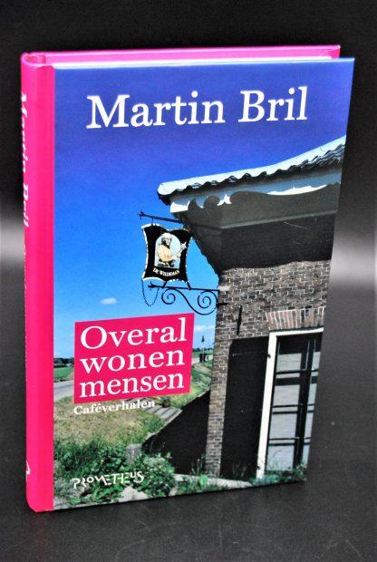Overal wonen mensen-Martin Bril-9789044615029