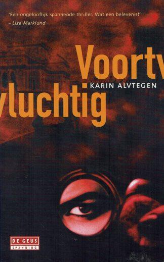 Voortvluchtig - Karin Alvtegen