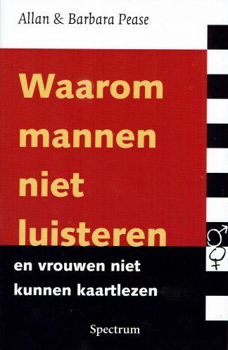 Waarom mannen niet luisteren en vrouwen niet kunnen kaartlezen - Allan & Barbara Pease ISBN 978 90 00 34581 6