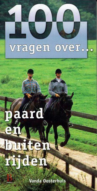 100 vragen over paard en buitenrijden - Vanda Oosterhuis-9789024605286