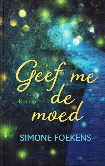 Geef me de moed - Simone Foekens-hardcover tweedehands