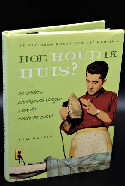Hoe houd ik huis, het handboek voor huishouden voor de man in de 21e eeuw