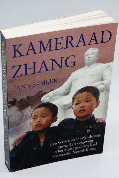 Kameraad Zhang-een verhaal over vriendschap,verraad en vergeving in Noord Korea-Jan Vermeer