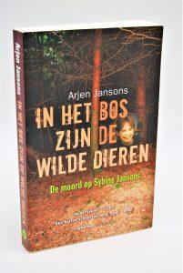 Aangrijpend waargebeurd verhaal-In het bos zijn de wilde dieren-Arjen Jansons