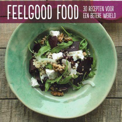 Feel good food - 30 recepten voor een betere wereld