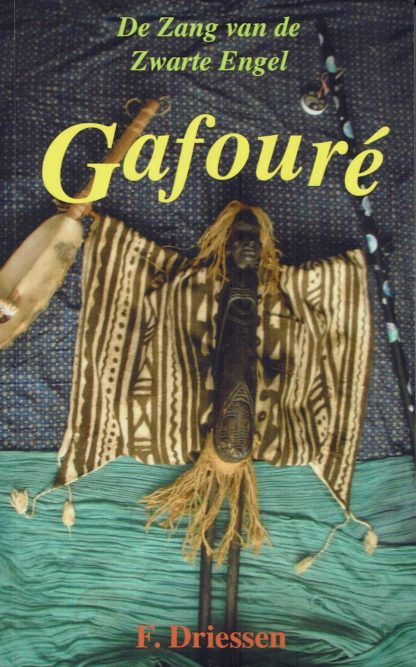 Gafouré, De zang van de Zwarte Engel - F. Driessen