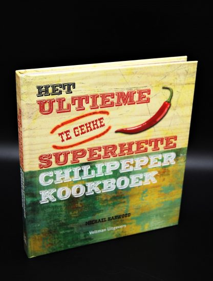 Chili lovers kookboek-Het ultieme superhete chilipeper kookboek-Michael Harwood