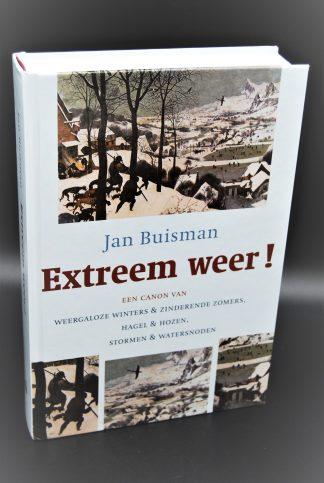 Een canon van Weergaloze winters & zinderende zomers, Hagel & hozen, Stormen & watersnoden-Jan Buisman-Extreem weer