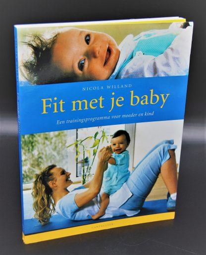 Fit met je baby-Een trainingsprogramma voor moeder en kind-9789021331553