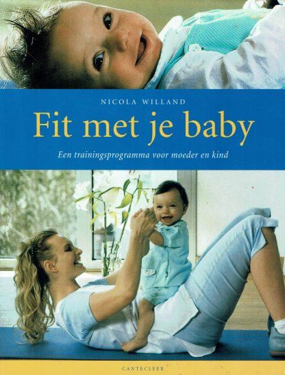 Fit met je baby - Nicola Willand-9789021331553