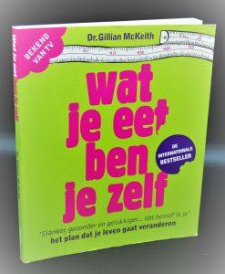 Wat je eet ben je zelf-Het plan dat je leven gaat veranderen-Dr.Gillian McKeith
