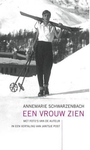 Annemarie Schwarzenbach Een vrouw zien