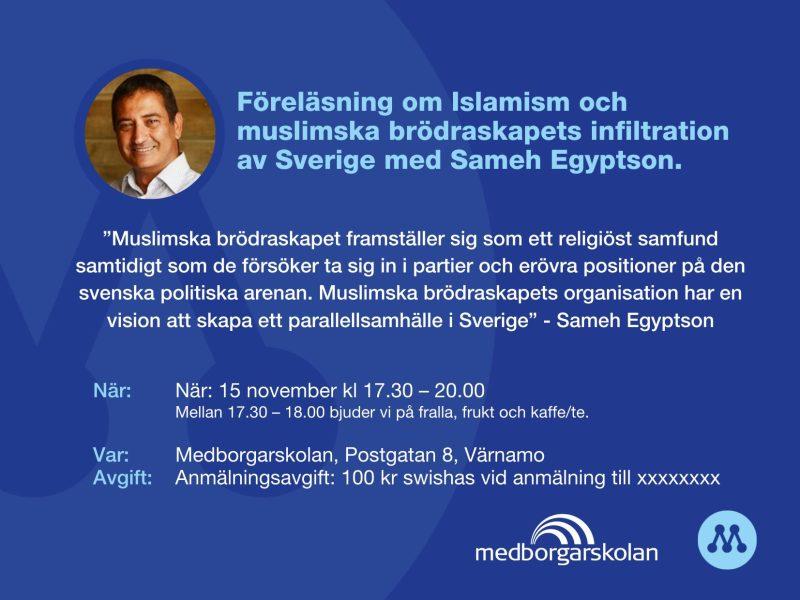 Föreläsning om Islamism och muslimska brödraskapets infiltration av Sverige: Sameh Egyptson.
