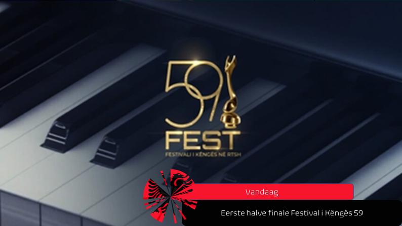 Vanavond| Eerste halve finale Festival i Këngës in Albanië.
