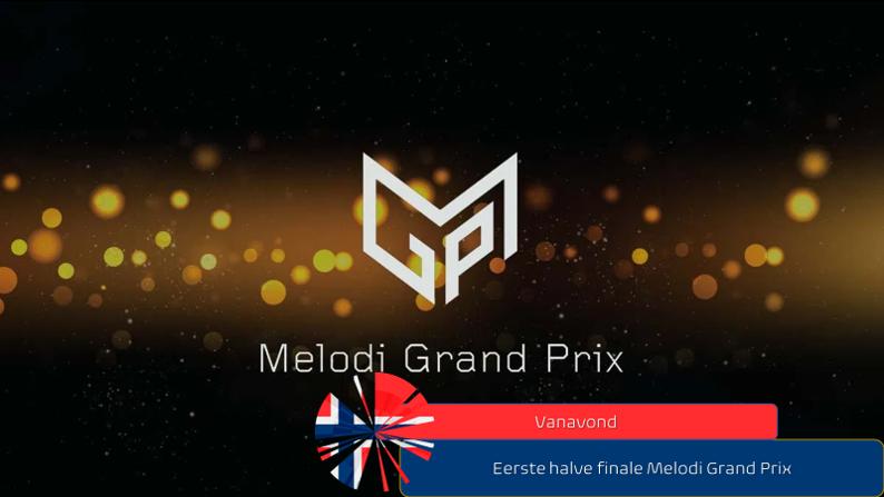 Vanavond| Eerste halve finale Melodi Grand Prix.