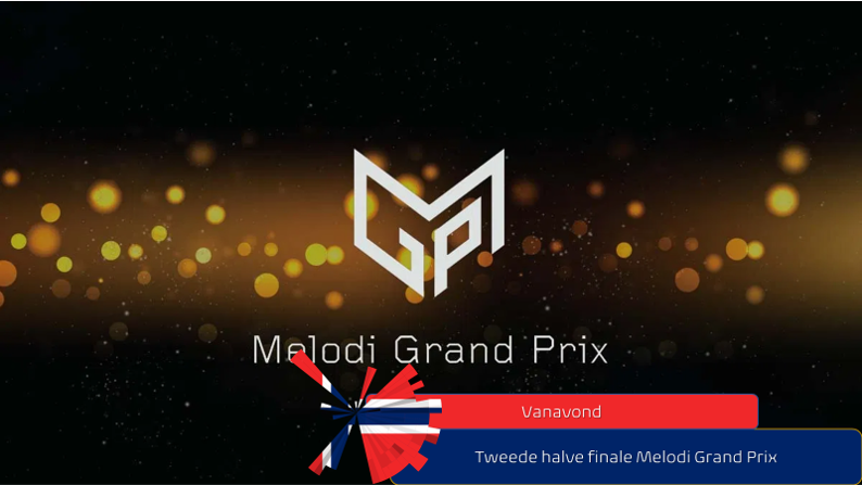 Vanavond| Tweede halve finale Melodi Grand Prix.