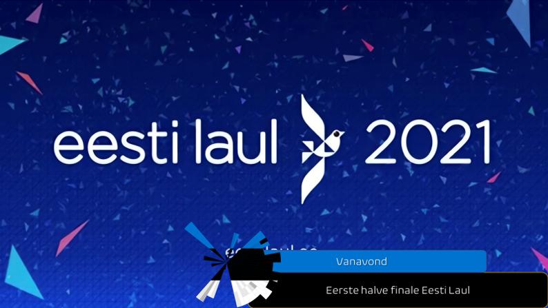 Vanavond  Eerste halve finale Eesti Laul.