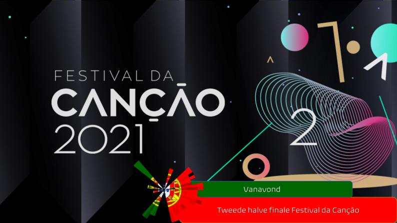 Vanavond| Tweede halve finale Festival da Canção.
