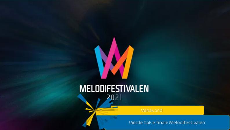 Vanavond| Vierde halve finale van Melodifestivalen.