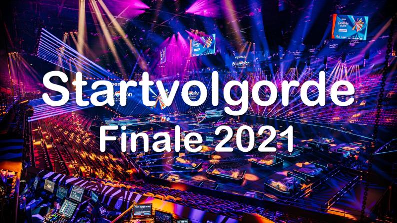 Dit is de startvolgorde van de finale 2021!