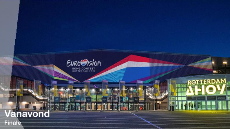 Vanavond| Finale Eurovisiesongfestival 2021.