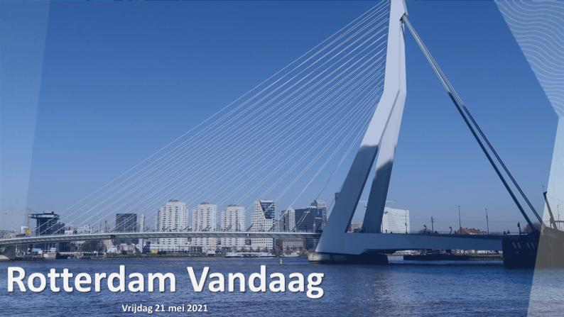 Vandaag in Rotterdam| Vrijdag 21 mei 2021.