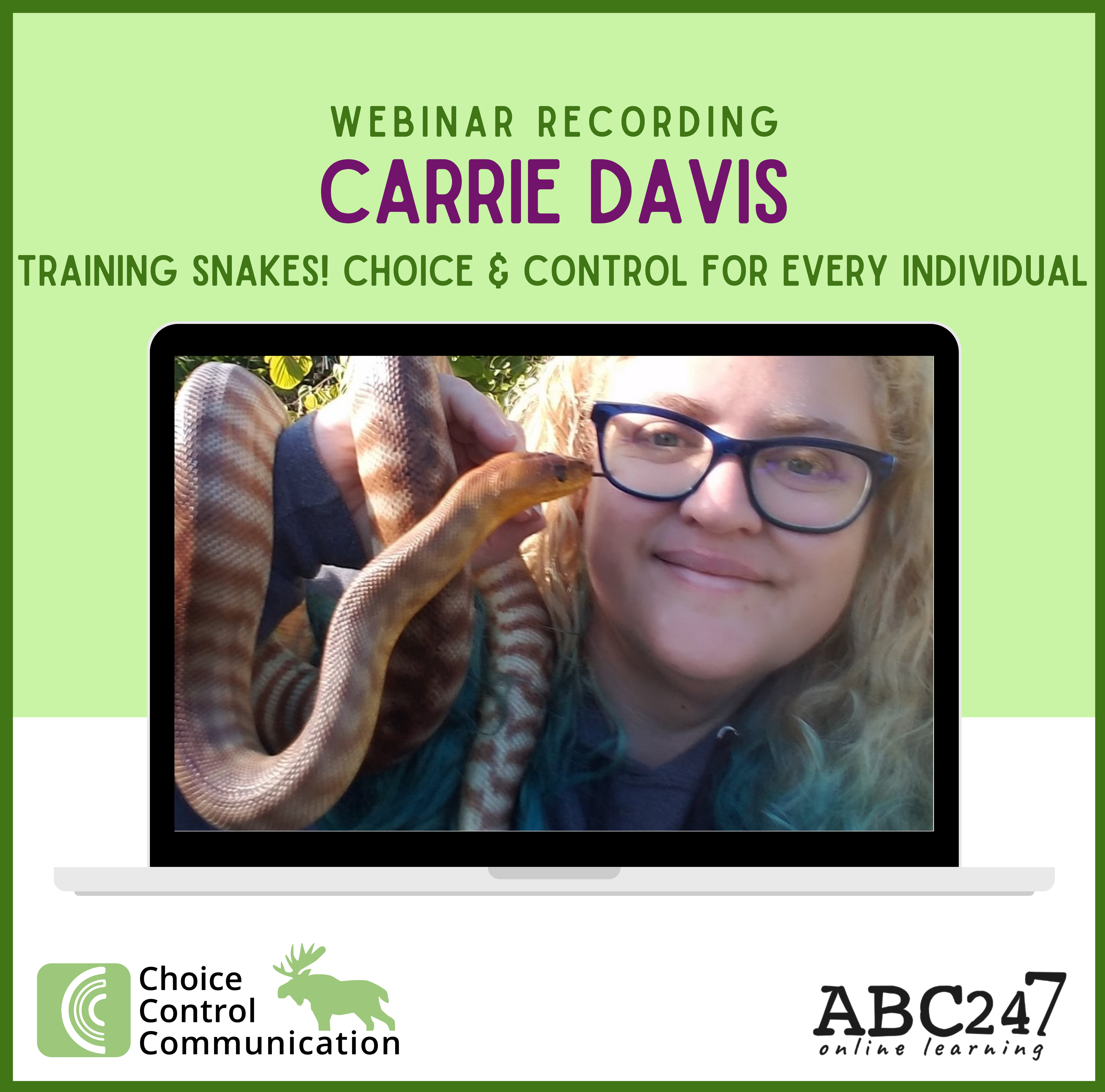 CCC webinar recording: Carrie Davis – Training Snakes? Choice & Control for Every Individual