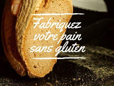 Fabriquez votre pain sans gluten au levain maison !