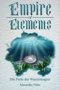 Die Perle der Wassermagier (Empire of Elements 1)
