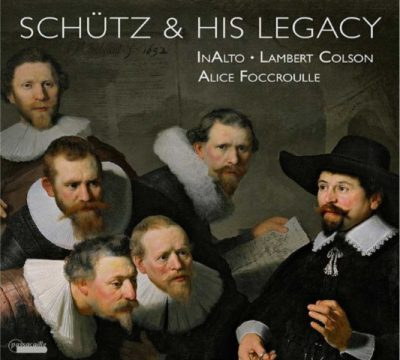 CD schutz-and-his-legacy-artistsalice-foccroulle-soprano-and-ensemble-inalto-dir-lambert-colson-composerschutzpohle-theile-weckmann