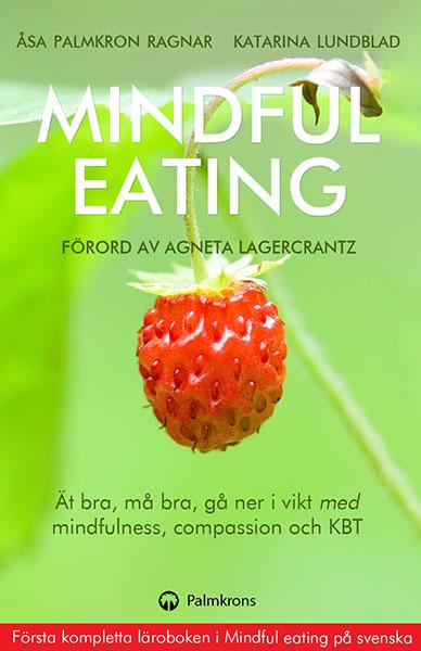 Mindful Eating Äta bra må bra gå ner i vikt med mindfulness compassion och KBT