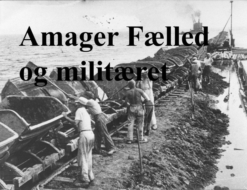 Foto af inddæmning af Amager Fælled fører til baggrundsmateriale om militæret på fælleden