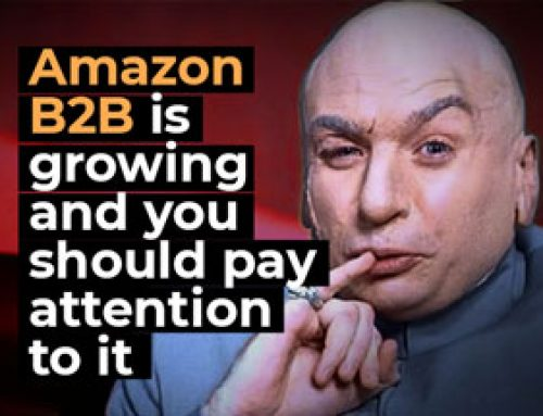 Amazon B2B is growing and you should pay attention to it