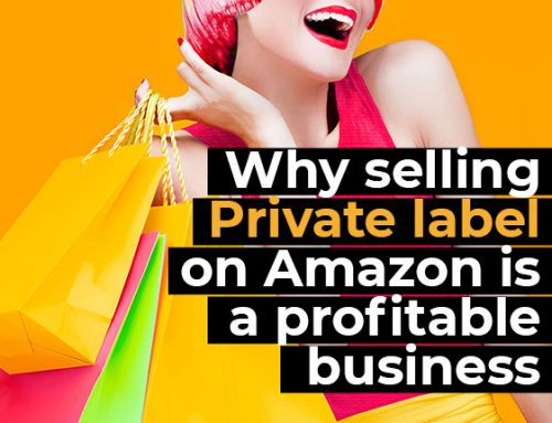 Why selling Private label on Amazon is a profitable business