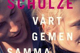 Vårt gemensamma liv av Anna Schulze