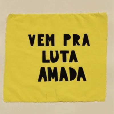 "Bandeira ""Vem pra Luta Amada"""