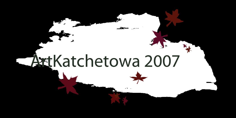 ARTKATCHETOWA 2007