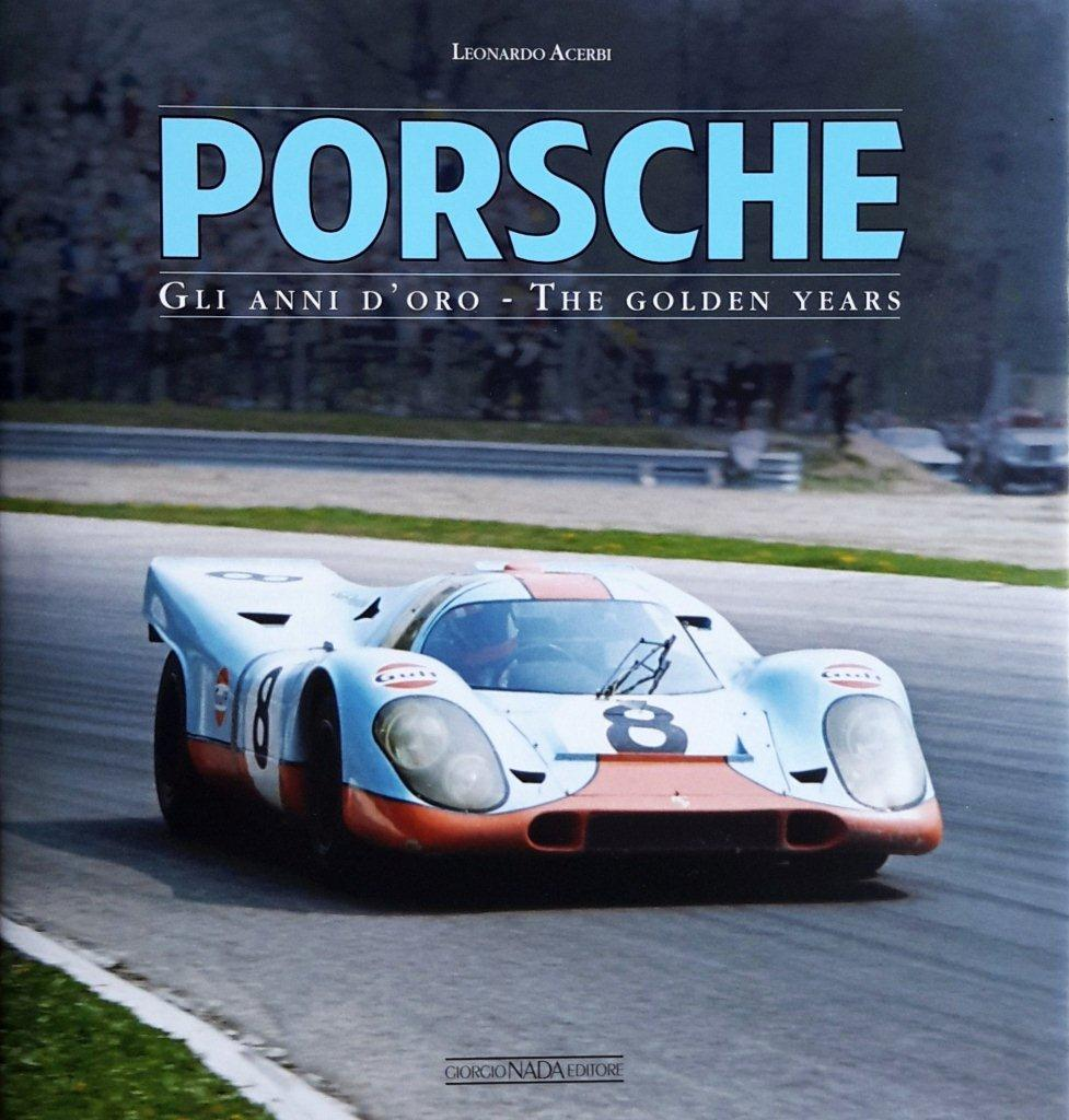 PORSCHE  The golden years (Leonardo Acerbi)
