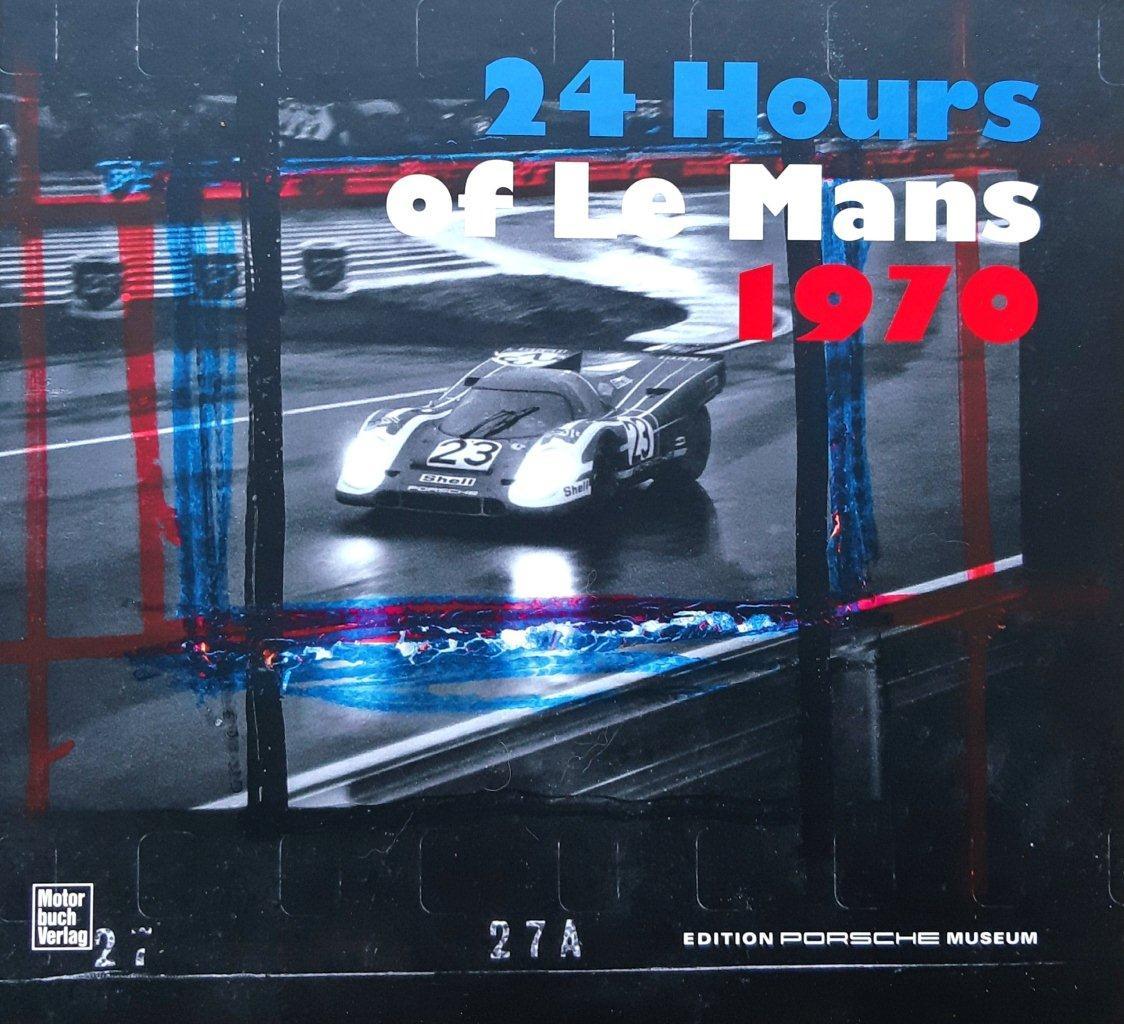 24 Hours of Le mans 1970 (Motor Buch Verlag – Porsche Museum)