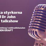 Hitta styrkorna med Dr John – en talkshow