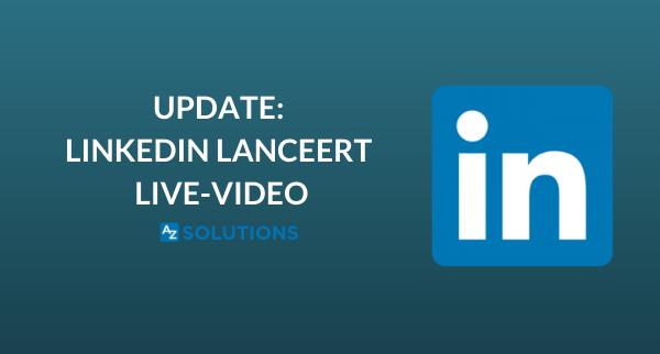 LINKEDIN UPDATE: LANCERING LIVE-VIDEO