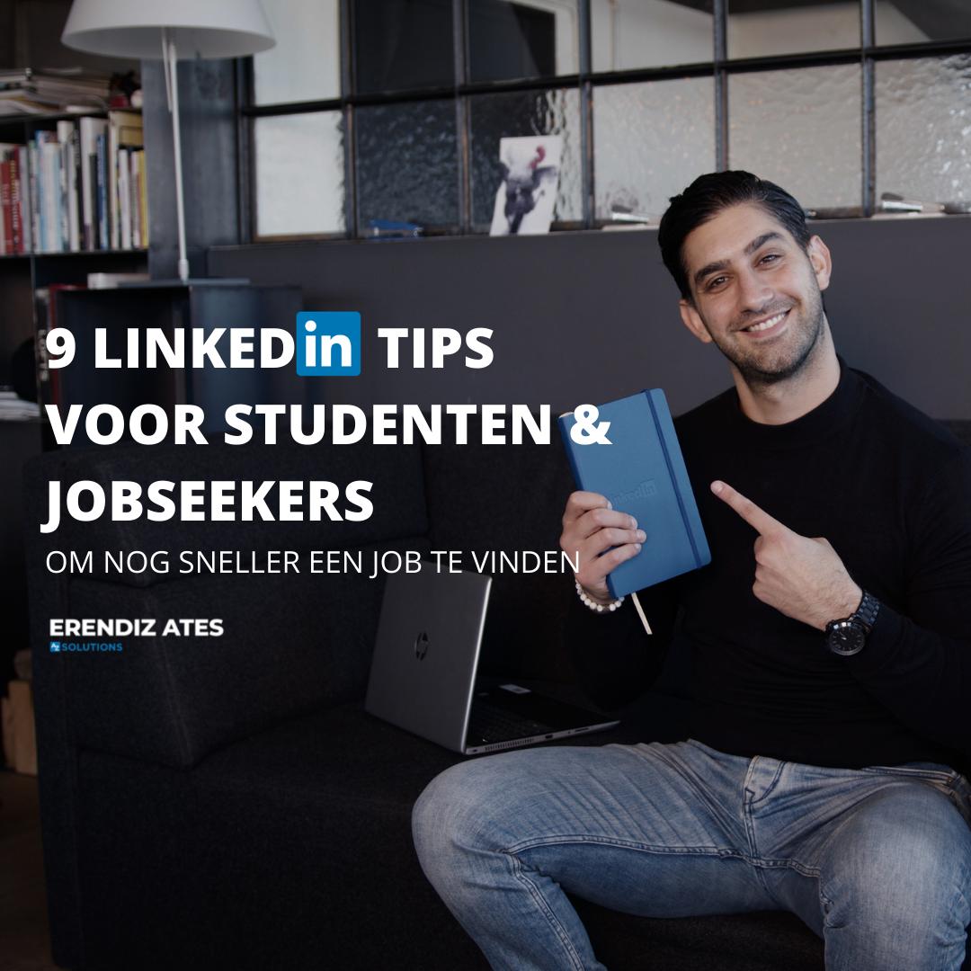 9 kick-ass tips voor studenten & jobseekers om een job te vinden via LinkedIn