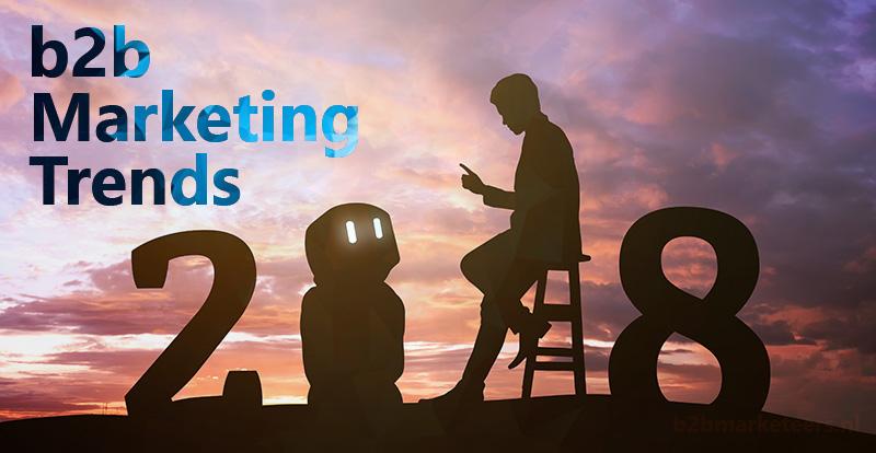 b2b marketing trends 2018