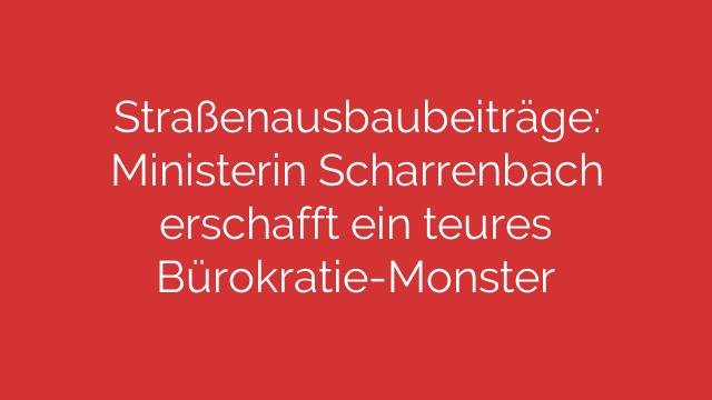 straßenausbaubeiträge ministerin scharrenbach erschafft ein teures bürokratie monster