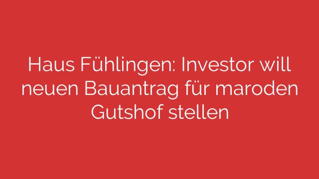 Haus Fühlingen Investor will neuen Bauantrag für maroden Gutshof stellen