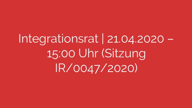Integrationsrat  21042020  1500 Uhr Sitzung IR00472020
