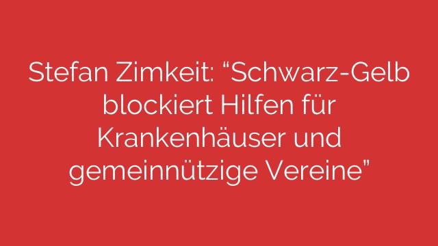 """Stefan Zimkeit: """"Schwarz-Gelb blockiert Hilfen für Krankenhäuser und gemeinnützige Vereine"""""""