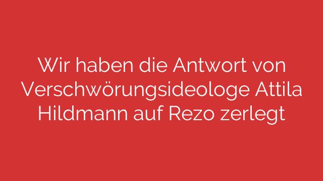 Wir haben die Antwort von Verschwörungsideologe Attila Hildmann auf Rezo zerlegt